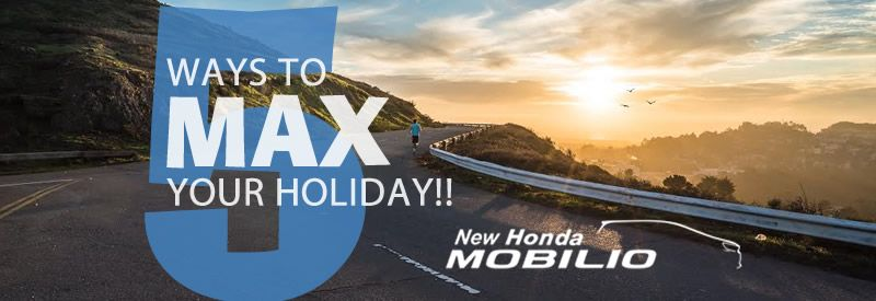 5 Ways to Max Your Holiday with New Honda Mobilio